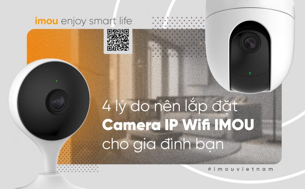 4 lý do nên lắp đặt Camera IP Wifi IMOU cho gia đình bạn